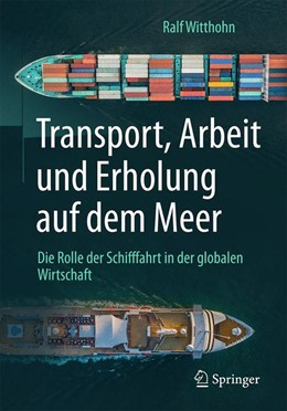 Abbildung von Witthohn | Transport, Arbeit und Erholung auf dem Meer | 2019 | Die Rolle der Schifffahrt in d...