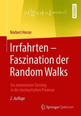 Abbildung von Henze | Irrfahrten - Faszination der Random Walks | 2., überarbeitete Aufl. 2018 | 2018 | Ein elementarer Einstieg in di...