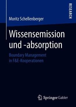 Abbildung von Schellenberger | Wissensemission und -absorption | 2018 | Boundary Management in F&E-Koo...