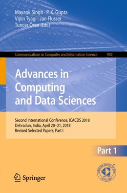 Abbildung von Singh / Gupta | Advances in Computing and Data Sciences | 1. Auflage | 2018 | beck-shop.de