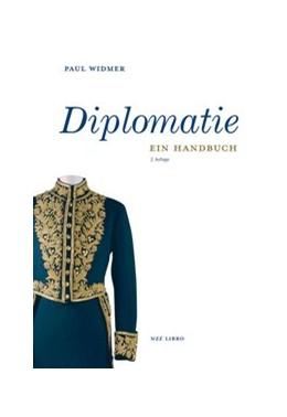 Abbildung von Widmer   Diplomatie   2., überarbeitete und erweiterte Auflage   2018   Ein Handbuch