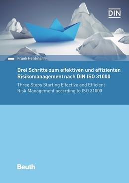 Abbildung von Herdmann | Drei Schritte zum effektiven und effizienten Risikomanagement nach DIN ISO 31000:2018 | 2018
