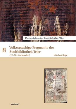 Abbildung von Ruge | Volkssprachige Fragmente der Stadtbibliothek Trier | 1. Auflage | 2017 | beck-shop.de