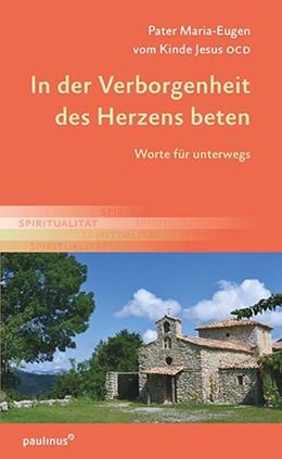 Abbildung von Pater Maria-Eugen   In der Verborgenheit des Herzens beten   3. Auflage   2017   beck-shop.de