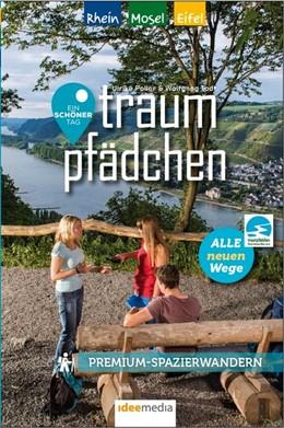 Abbildung von Poller / Schöllkopf / Todt | Traumpfädchen - Premium-Spazierwandern am Rhein, an der Mosel und in der Eifel | Premiumausgabe | 2018 | Die