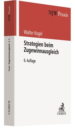 Abbildung von Kogel | Strategien beim Zugewinnausgleich | 6., vollständig überarbeitete und erweiterte Auflage | 2019 | Band 76