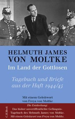 Abbildung von Moltke, Helmuth James von / Brakelmann, Günter | Im Land der Gottlosen | 2. Auflage | 2009 | beck-shop.de