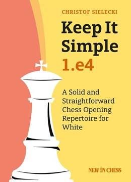Abbildung von Sielecki | Keep it Simple 1. e4 | 1. Auflage | 2019 | beck-shop.de