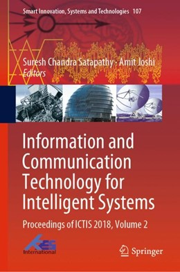 Abbildung von Satapathy / Joshi | Information and Communication Technology for Intelligent Systems | 2019 | 2019 | Proceedings of ICTIS 2018, Vol...