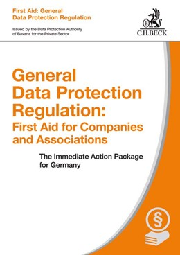 Abbildung von the Data Protection Authority of Bavaria for the Private Sector | General Data Protection Regulation: First Aid for Companies and Associations | 2018 | The Immediate Action Package f...