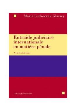 Abbildung von Ludwiczak Glassey | Entraide judiciaire internationale en matière pénale | 1. Auflage | 2018 | beck-shop.de