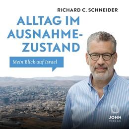 Abbildung von Schneider | Alltag im Ausnahmezustand: Mein Blick auf Israel | 2018
