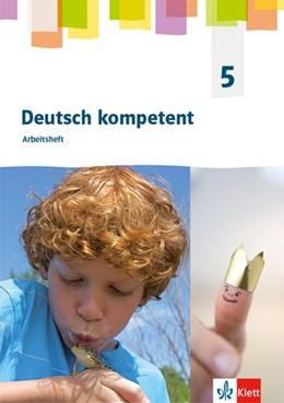 Abbildung von deutsch.kompetent 5. Allgemeine Ausgabe 2019 Gymnasium. Arbeitsheft Klasse 5 | 1. Auflage | 2019 | beck-shop.de