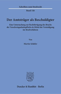 Abbildung von Schäfer | Der Amtsträger als Beschuldigter | 1. Auflage | 2018 | Eine Untersuchung zur Rechtfer...