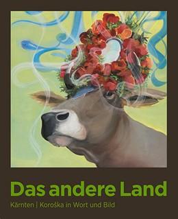 Abbildung von Wetzlinger-Grundnig | Das andere Land | 2018 | Kärnten | KoroSka in Wort und ...