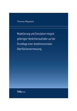 Abbildung von Maywald | Modellierung und Simulation integral gefertigter Verdichterlaufräder auf der Grundlage einer dreidimensionalen Oberflächenvermessung | 2018