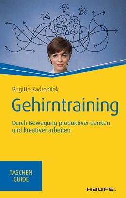 Abbildung von Zadrobilek | Gehirntraining | 1. Auflage 2018 | 2018 | Durch Bewegung produktiver den...