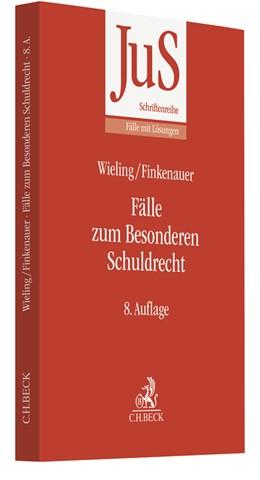 Abbildung von Wieling / Finkenauer | Fälle zum Besonderen Schuldrecht | 8., neu bearbeitete Auflage | 2019 | Band 69