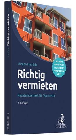 Abbildung von Herrlein | Richtig vermieten | 3. Auflage | 2019 | Rechtssicherheit für Vermieter