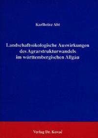 Landschaftsökologische Auswirkungen des Agrarstrukturwandels im Württembergischen Allgäu | Abt, 1991 | Buch (Cover)