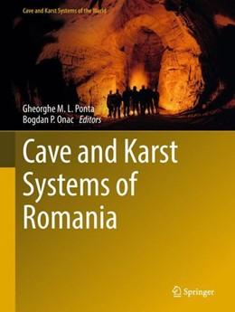 Abbildung von Ponta / Onac | Cave and Karst Systems of Romania | 1. Auflage | 2018 | beck-shop.de