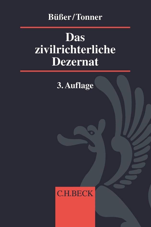 Das zivilrichterliche Dezernat | Büßer / Tonner | 3. Auflage, 2019 | Buch (Cover)