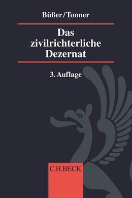 Abbildung von Büßer / Tonner | Das zivilrichterliche Dezernat | 3., vollständig überarbeitete Auflage | 2019