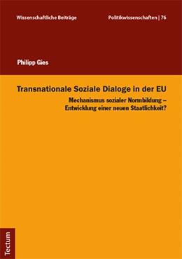 Abbildung von Gies | Transnationale Soziale Dialoge in der EU | 2018 | Mechanismus sozialer Normbildu...