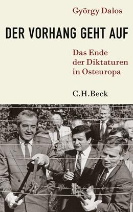 Abbildung von Dalos, György   Der Vorhang geht auf   2. Auflage   2009   beck-shop.de