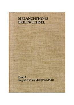 Abbildung von Melanchthon / Scheible | Melanchthons Briefwechsel / Band 3: Regesten 2336-3420 (1540–1543) | 1979 | Regesten 2336-3420 (1540-1543)