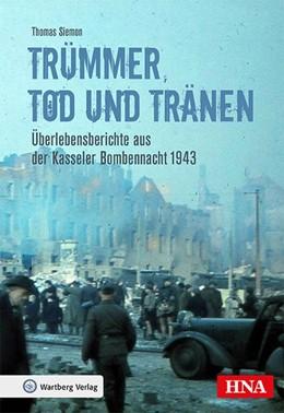 Abbildung von Siemon | Trümmer, Tod und Tränen | 1. Auflage | 2018 | beck-shop.de