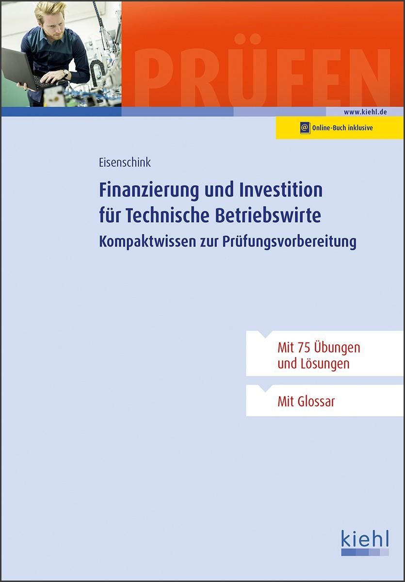 Finanzierung und Investition für Technische Betriebswirte | Eisenschink, 2018 | Buch (Cover)