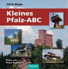 Abbildung von Magin | Kleines Pfalz-ABC | 1. Auflage | 2018 | beck-shop.de