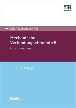 Abbildung von Mechanische Verbindungselemente 5 | 6. Auflage | 2018 | beck-shop.de