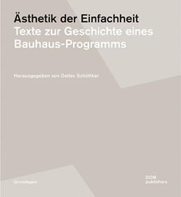 Abbildung von Schöttker | Ästhetik der Einfachheit | 2019 | Texte zur Geschichte eines Bau...