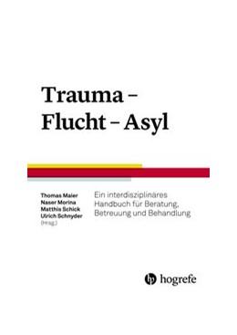 Abbildung von Maier / Morina | Trauma - Flucht - Asyl | 1. Auflage | 2019 | beck-shop.de