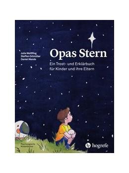 Abbildung von Weißflog / Ortmüller / Wende | Opas Stern | 2018 | Ein Trost- und Erklärbuch für ...