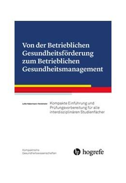 Abbildung von Habermann-Horstmeier | Von der Betrieblichen Gesundheitsförderung zum Betrieblichen Gesundheitsmanagement | 1. Auflage | 2019 | beck-shop.de
