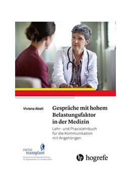 Abbildung von Abati / Stiftung Swisstransplant | Gespräche mit hohem Belastungsfaktor in der Medizin | 2018 | Praxislehrbuch für die Kommuni...