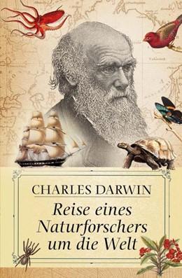 Abbildung von Darwin   Reise eines Naturforschers um die Welt   1. Auflage   2018   beck-shop.de
