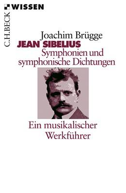 Abbildung von Brügge, Joachim | Jean Sibelius. Symphonien und symphonische Dichtungen | 1. Auflage | 2009 | 2219 | beck-shop.de
