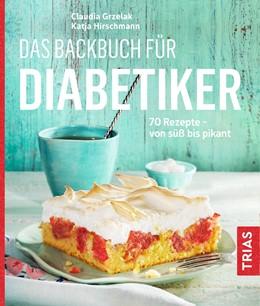 Abbildung von Grzelak / Hirschmann | Das Backbuch für Diabetiker | 3. Auflage | 2019 | beck-shop.de