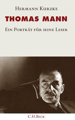 Abbildung von Kurzke, Hermann | Thomas Mann | 2009 | Ein Porträt für seine Leser