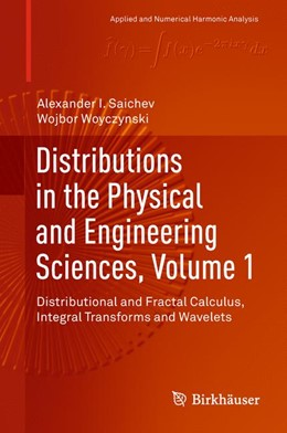 Abbildung von Saichev / Woyczynski | Distributions in the Physical and Engineering Sciences, Volume 1 | 2018 | Distributional and Fractal Cal...