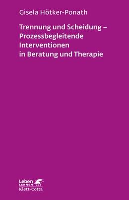 Abbildung von Hötker-Ponath | Trennung und Scheidung - Prozessbegleitende Intervention in Beratung und Therapie | 2. Druckaufl | 2018