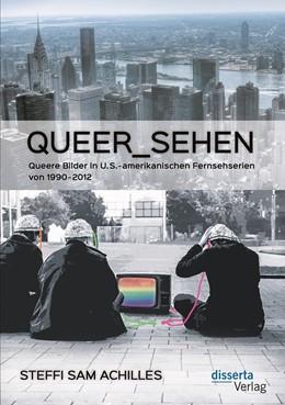Abbildung von Achilles   queer_sehen: Queere Bilder in U.S.-amerikanischen Fernsehserien von 1990-2012   2018