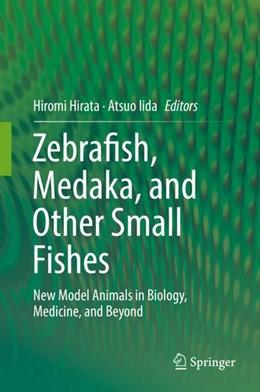 Abbildung von Hirata / Iida   Zebrafish, Medaka, and Other Small Fishes   2018   2018   New Model Animals in Biology, ...