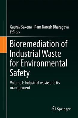 Abbildung von Saxena / Bharagava   Bioremediation of Industrial Waste for Environmental Safety   2019   2019   Volume I: Industrial Waste and...