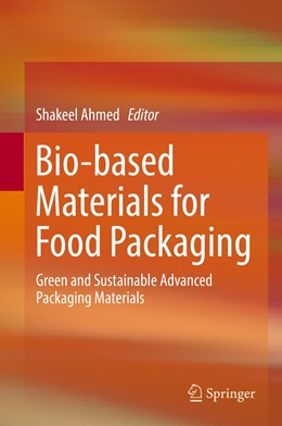 Abbildung von Ahmed | Bio-based Materials for Food Packaging | 1. Auflage | 2018 | beck-shop.de