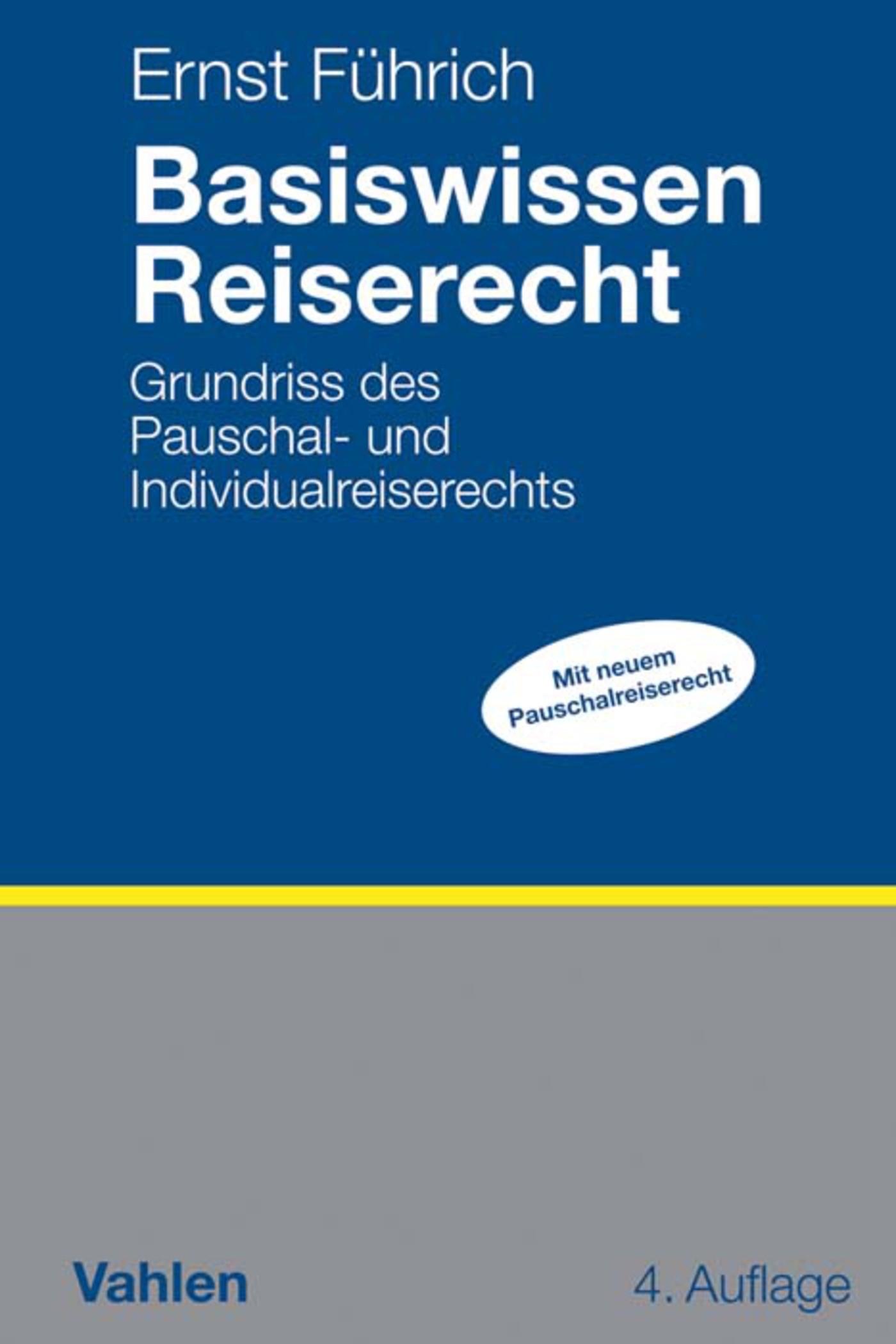 Abbildung von Führich   Basiswissen Reiserecht   4. Auflage   2018